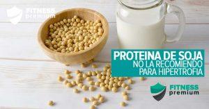 Lee más sobre el artículo Proteína de Soja: por qué no la recomiendo.