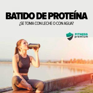 Lee más sobre el artículo Batido de proteína ¿se toma con leche o con agua?